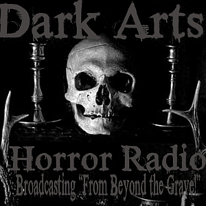 Dark Arts Horror Radio broadcasting from Beyond the Grave